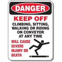 Conveyor Safety Signs - Danger Keep Off Will Cause Severe Injury