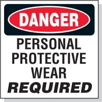 Danger Protective Wear Required Sign