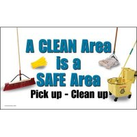 Motivational Banners - A Clean Area Is A Safe Area