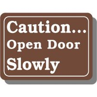 Caution Open Door Slowly Brown Interior Sign