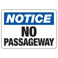 Notice No Passageway Safety Sign