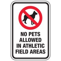 No Pets Allowed In Athletic Field Area- Athletic Facilities Signs