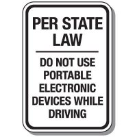 No Texting & Cell Phone Law Signs - Per State Law Do Not Use Electronic Devices While Driving