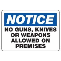 OSHA Notice Signs - Notice No Guns, Knives Or Weapons Allowed