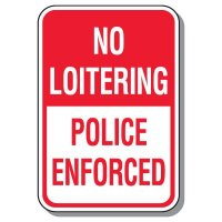 No Loitering Police Enforced Sign