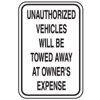 Parking Lot Signs - Unauthorized Vehicles Will Be Towed Away