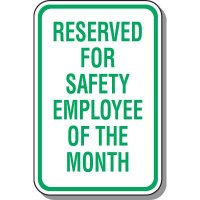 Reserved for Safety Employee of the Month Parking Sign