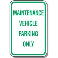 Maintenance Vehicle Parking Only Sign