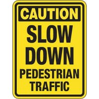 "CAUTION Slow Down Pedestrian Traffic - 24"" H x 18"" W Aluminum Foil Non-Reflective Traffic Control Yellow Warning Sign"