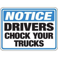 Pavement Message Signs - Notice Drivers Chock Your Trucks