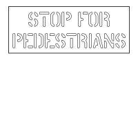 Plastic Wording Stencils - Stop For Pedestrians