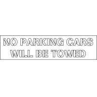 Plastic Wording Stencils - No Parking Cars Will Be Towed