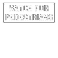 Plastic Wording Stencils - Watch For Pedestrians