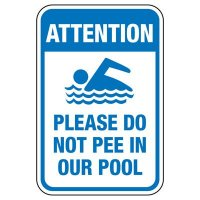 Please Do Not Pee In Our Pool - Pool Signs