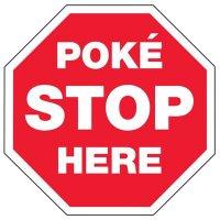 Poké Stop Here - Pokemon Go Signs