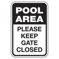 Pool Area Please Keep Gate Closed - Pool Signs
