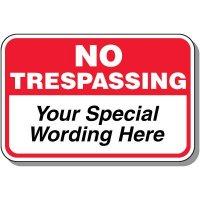 "12"" x 18"" Custom No Trespassing Sign"