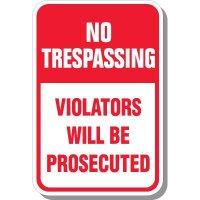 No Trespassing Violators Will Be Prosecuted Signs