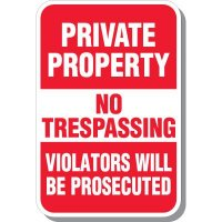 Private Property No Trespassing Violators Prosecuted Signs