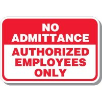 No Admittance Authorized Employees Sign
