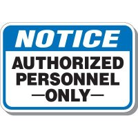 "Notice Authorized Personnel Only Sign - 12""h x 18""w"