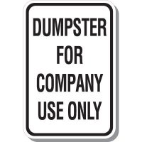 Dumpster For Company Use Sign