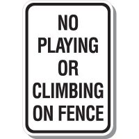 No Playing On Fence Signs