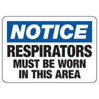 Protective Wear Signs - Notice Respirators Must Be Worn In This Area