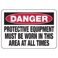 Protective Wear Signs - Danger Protective Equipment Must Be Worn In This Area At All Times