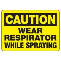 Protective Wear Signs - Caution Wear Respirator While Spraying