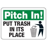 Pitch In! Put Trash In Its Place Sign