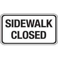 Reflective Pedestrian Crossing Signs - Sidewalk Closed