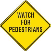Watch For Pedestrians Sign