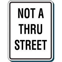 Shipping & Receiving Signs - Not A Thru Street