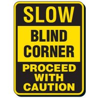 Slow Blind Corner Proceed With Caution Sign