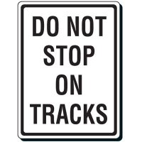 Do Not Stop On Tracks Sign