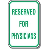 Reserved For Physicians Parking Sign