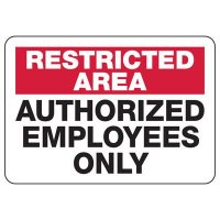 Restricted Area Authorized Employees Signs