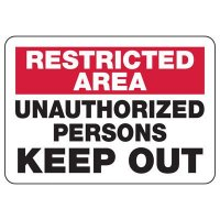 Restricted Area Unauthorized Persons Keep Out