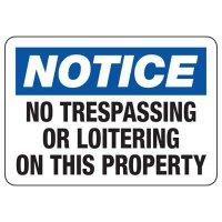 Notice No Trespassing Or Loitering Sign