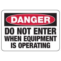 Danger Equipment Is Operating Signs