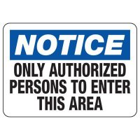 Notice Only Authorized Persons to Enter This Area Sign