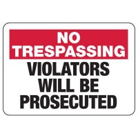 No Trespassing Violators Prosecuted Signs