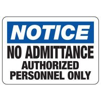 Notice No Admittance Authorized Personnel Signs
