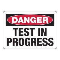 Danger Test In Progress Signs