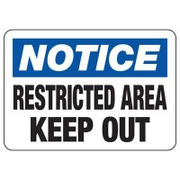 Notice Restricted Area Keep Out Signs