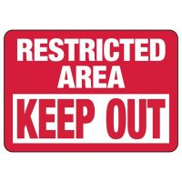 Restricted Area Keep Out Signs