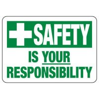 Safety Is Your Responsibility Sign