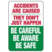 Be Careful, Be Aware, Be Safe Reminder Sign