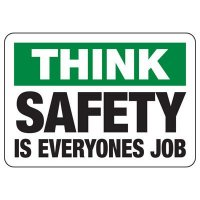 Think Safety Is Everyone's Job Sign